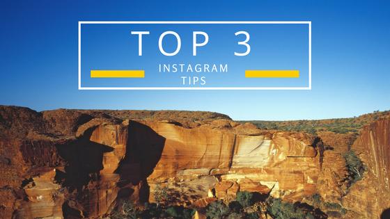 3 Top Instagram Tips